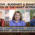 Real Love Retreat with Sharon Salzberg, Robert Thurman & Krishna Das at Menla
