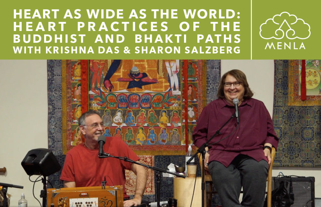 Heart as Wide as the World : Sharon Salzberg & Krishna Das at Menla